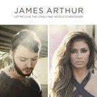 James Arthur & Nicole Scherzinger - Let Me Love Th